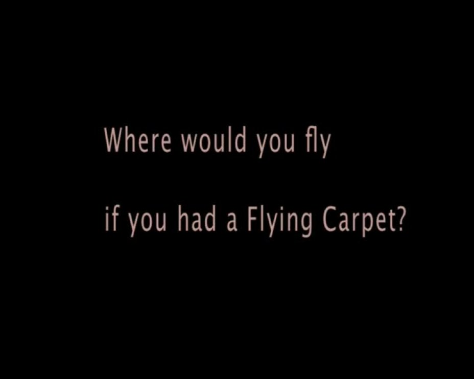Where would you fly if you had a Flying Carpet? (Part 01)